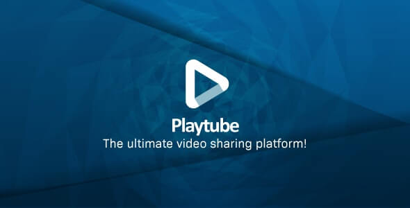 PlayTube 2.0.3 Nulled – The Ultimate PHP Video CMS & Video Sharing Platform